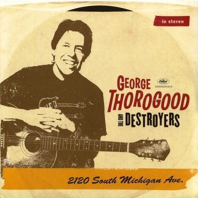 George Thorogood & The Destroyers ‎– 2120 South Michigan Ave. (2xLP)