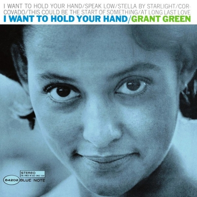 Grant Green ‎– I Want To Hold Your Hand