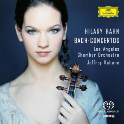 Hilary Hahn, Bach / Los Angeles Chamber Orchestra, Jeffrey Kahane ‎– Concertos (SACD)