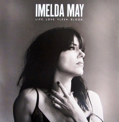 Imelda May ‎– Life. Love. Flesh. Blood