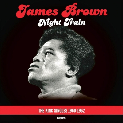 James Brown ‎– Night Train - The King Singles 1960-1962 (2xLP)