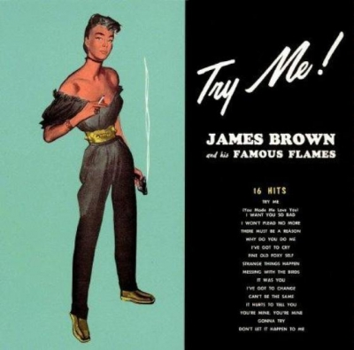 James Brown & The Famous Flames ‎– Try Me!