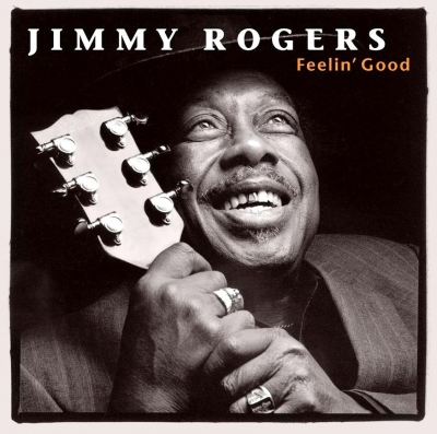 Jimmy Rogers ‎– Feelin' Good