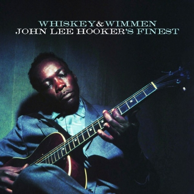 John Lee Hooker ‎– Whiskey & Wimmen: John Lee Hooker's Finest