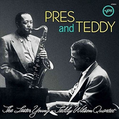 The Lester Young-Teddy Wilson Quartet ‎– Pres And Teddy
