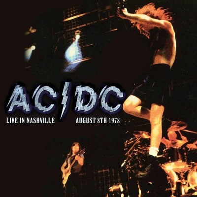 AC/DC ‎– Live In Nashville, August 8th 1978