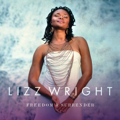 Lizz Wright ‎– Freedom & Surrender