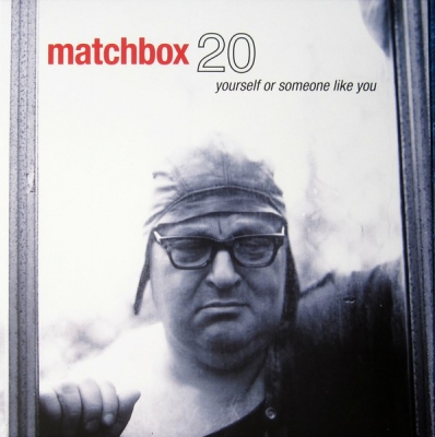 Matchbox Twenty ‎– Yourself Or Someone Like You