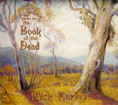 Mick Harvey ‎– Sketches From The Book Of The Dead (LP+CD)