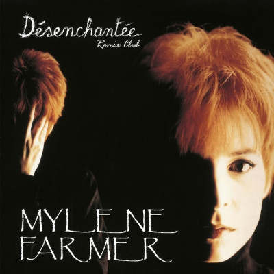 Mylene Farmer ‎– Desenchantee (Remix Club) (12