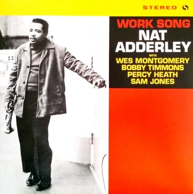 Nat Adderley ‎– Work Song