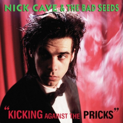 Nick Cave & The Bad Seeds ‎– Kicking Against The Pricks