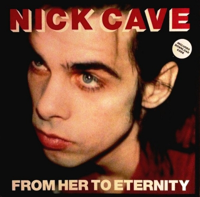 Nick Cave Featuring The Bad Seeds ‎– From Her To Eternity