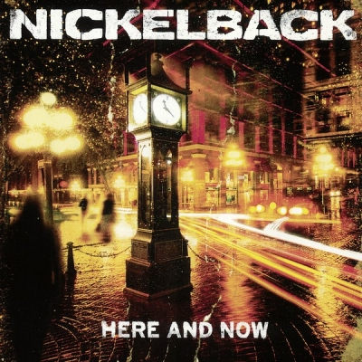 Nickelback ‎– Here And Now