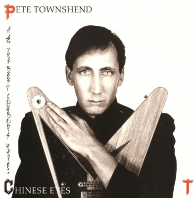 Pete Townshend ‎– All The Best Cowboys Have Chinese Eyes