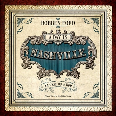 Robben Ford ‎– A Day In Nashville
