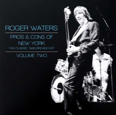 Roger Waters ‎– Pros & Cons Of New York - Volume Two (The Classic 1985 Broadcast) (2xLP)
