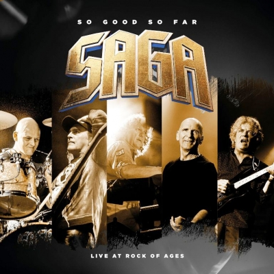 Saga – So Good So Far - Live At Rock Of Ages