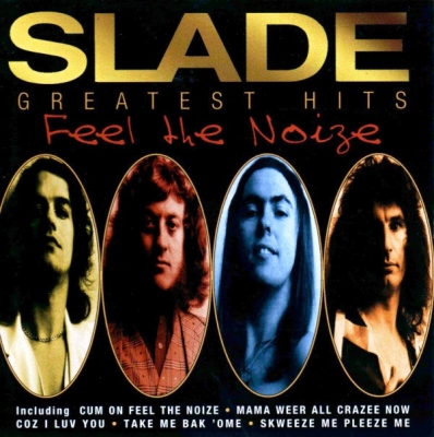 Slade ‎– Greatest Hits - Feel The Noize