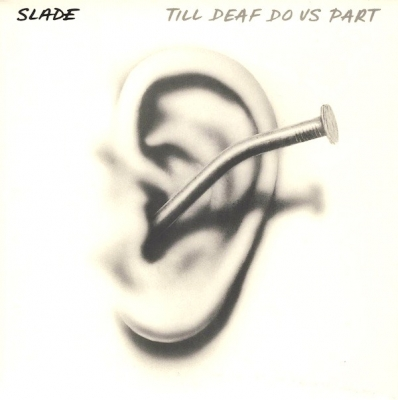 Slade ‎– Till Deaf Do Us Part