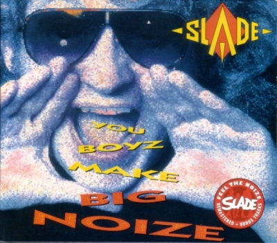 Slade ‎– You Boyz Make Big Noize