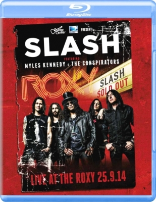 Slash, Myles Kennedy, The Conspirators ‎– Live At The Roxy 25.9.14