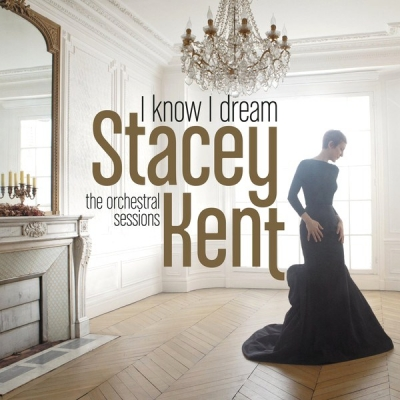 Stacey Kent ‎– I Know I Dream
