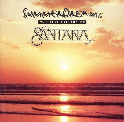 Santana ‎– Summer Dreams. The Best Ballads Of Santana