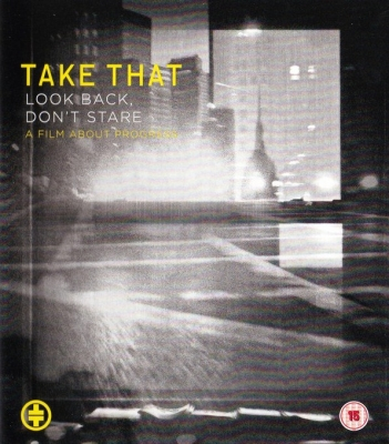 Take That ‎– Look Back, Don't Stare: A Film About Progress