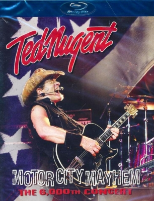 Ted Nugent ‎– Motor City Mayhem (The 6,000th Concert)