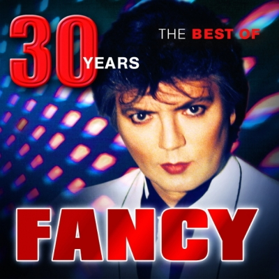 Fancy - The Best Of - 30 Years