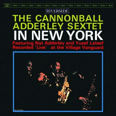 The Cannonball Adderley Sextet ‎– In New York