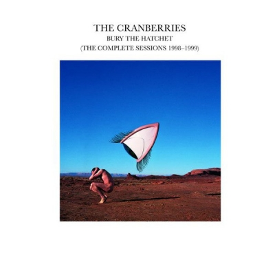 The Cranberries ‎– Bury The Hatchet (The Complete Sessions 1998-1999)