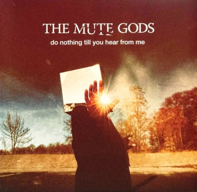 The Mute Gods ‎– Do Nothing Till You Hear From Me (2xLP, CD)