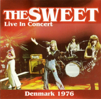 The Sweet ‎– Live In Concert Denmark 1976