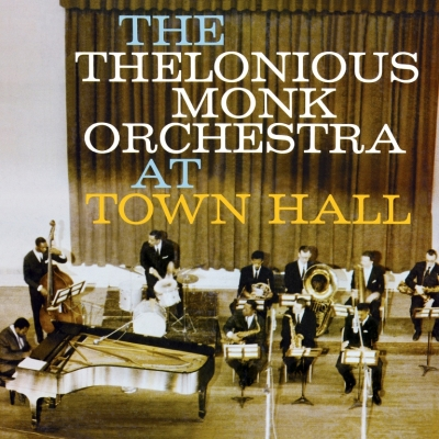 The Thelonious Monk Orchestra ‎– At Town Hall