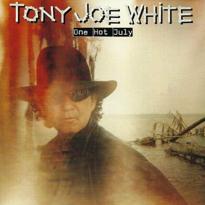 Tony Joe White ‎– One Hot July