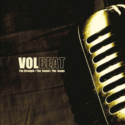 Volbeat ‎– The Strength / The Sound / The Songs