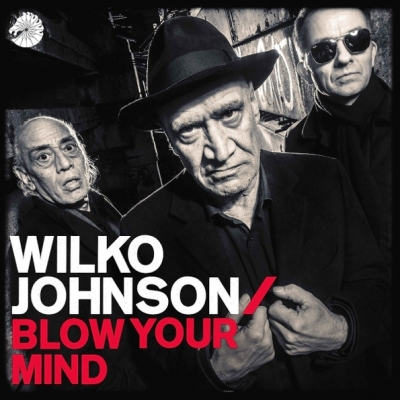 Wilko Johnson ‎– Blow Your Mind